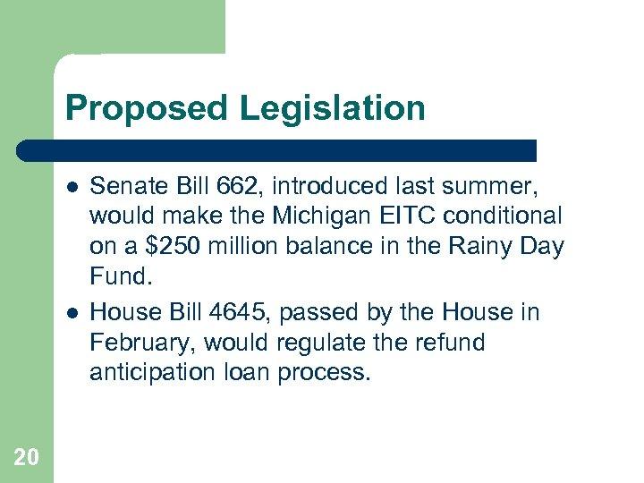 Proposed Legislation l l 20 Senate Bill 662, introduced last summer, would make the
