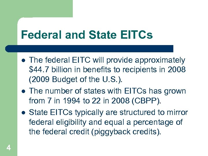 Federal and State EITCs l l l 4 The federal EITC will provide approximately
