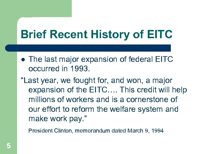 Brief Recent History of EITC The last major expansion of federal EITC occurred in
