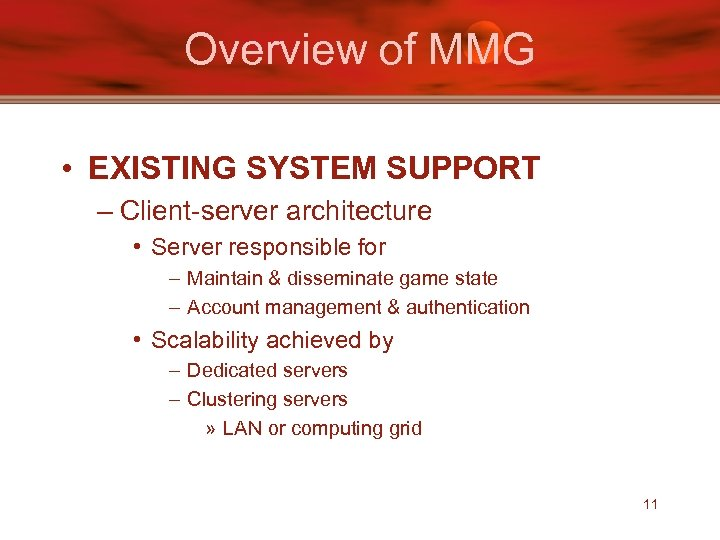 Overview of MMG • EXISTING SYSTEM SUPPORT – Client-server architecture • Server responsible for