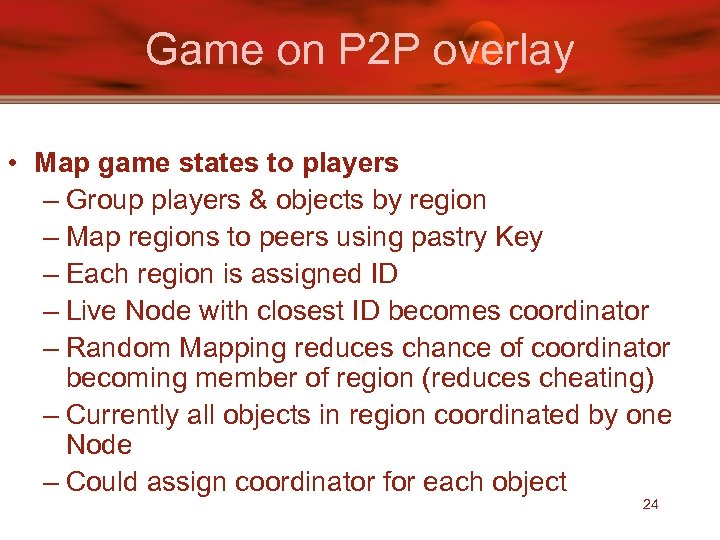 Game on P 2 P overlay • Map game states to players – Group
