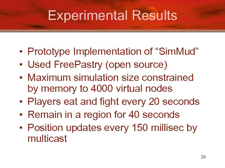 "Experimental Results • Prototype Implementation of ""Sim. Mud"" • Used Free. Pastry (open source)"