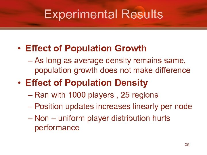 Experimental Results • Effect of Population Growth – As long as average density remains