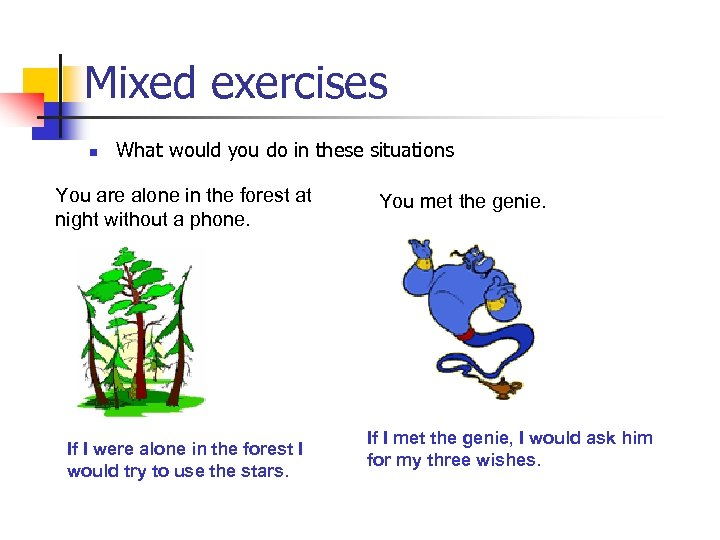 Mixed exercises n What would you do in these situations You are alone in
