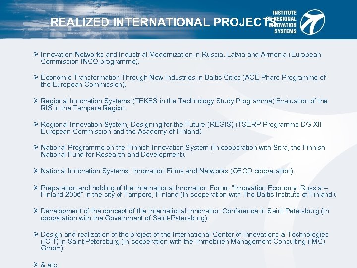 Major Objectives Institute of Regional Innovation Systems