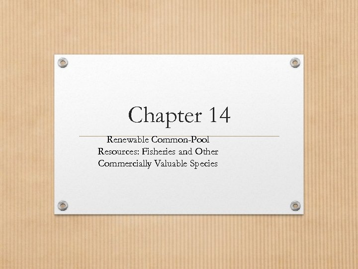 Chapter 14 Renewable Common-Pool Resources: Fisheries and Other Commercially Valuable Species