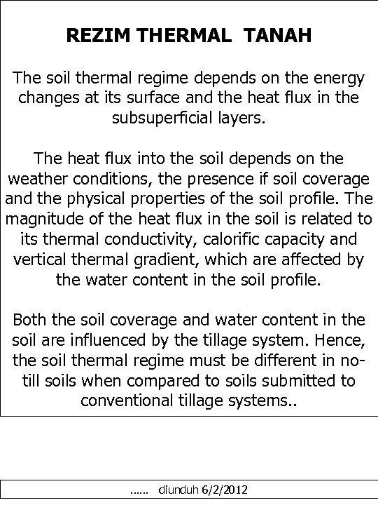 REZIM THERMAL TANAH The soil thermal regime depends on the energy changes at its