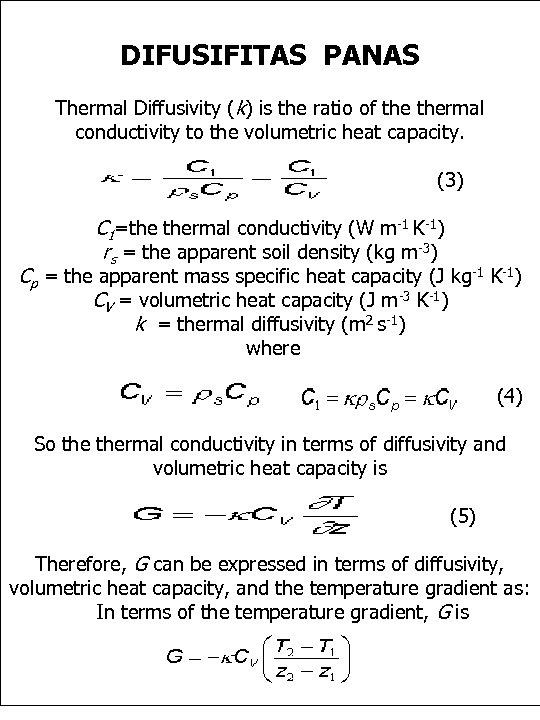DIFUSIFITAS PANAS Thermal Diffusivity (k) is the ratio of thermal conductivity to the volumetric