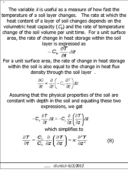 . The variable k is useful as a measure of how fast the temperature