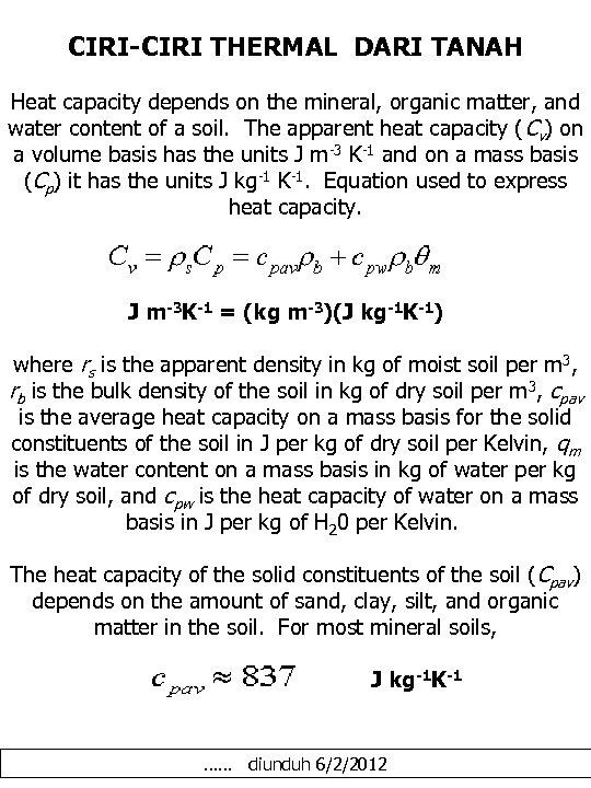 CIRI-CIRI THERMAL DARI TANAH Heat capacity depends on the mineral, organic matter, and