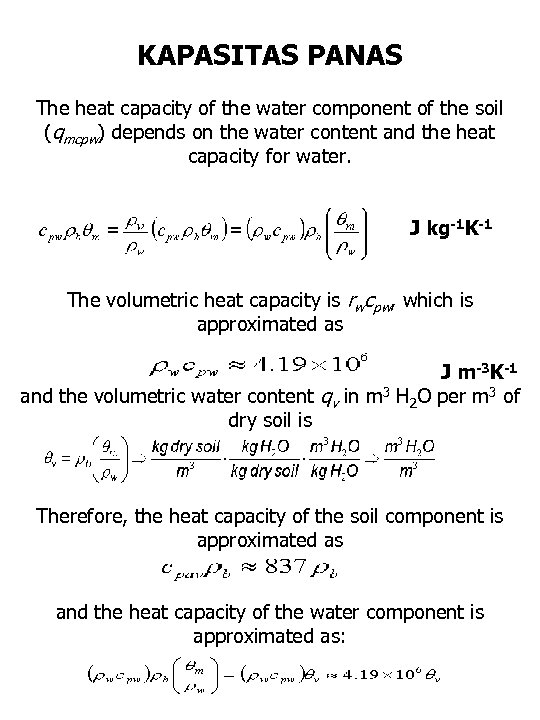 KAPASITAS PANAS The heat capacity of the water component of the soil (qmcpw) depends