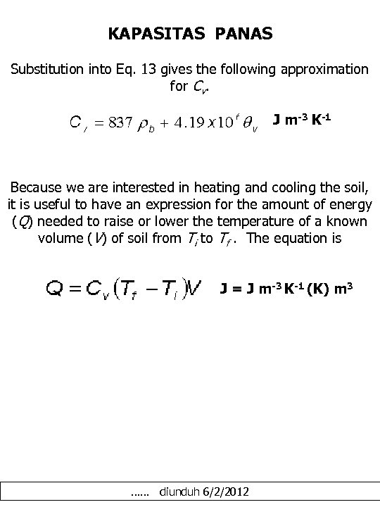 KAPASITAS PANAS Substitution into Eq. 13 gives the following approximation for Cv. J m-3