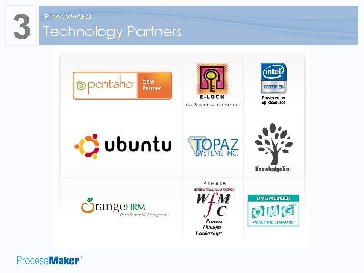 3 Process. Maker Technology Partners