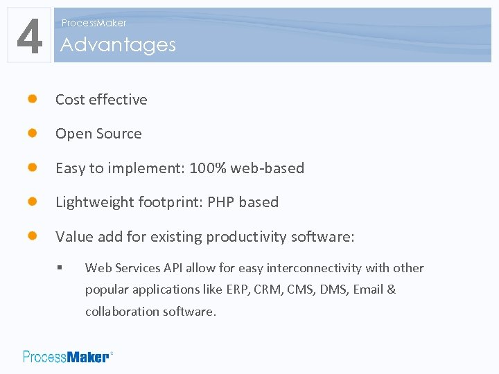 4 Process. Maker Advantages Cost effective Open Source Easy to implement: 100% web-based Lightweight