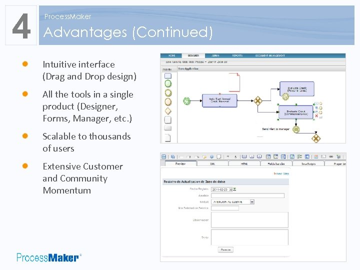 4 Process. Maker Advantages (Continued) Intuitive interface (Drag and Drop design) All the tools