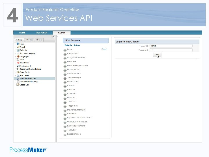 4 Product Features Overview Web Services API