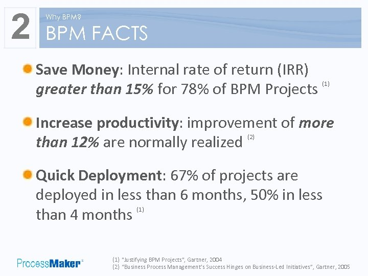 2 Why BPM? BPM FACTS Save Money: Internal rate of return (IRR) (1) greater
