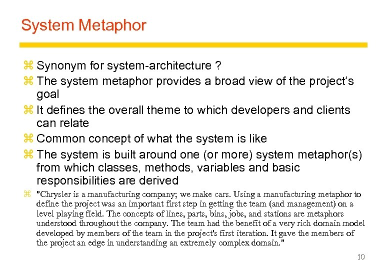 System Metaphor z Synonym for system-architecture ? z The system metaphor provides a broad