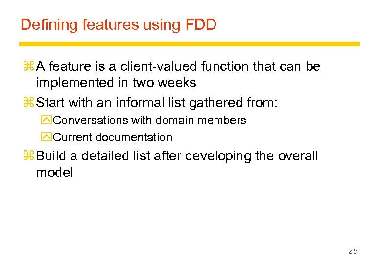 Defining features using FDD z A feature is a client-valued function that can be