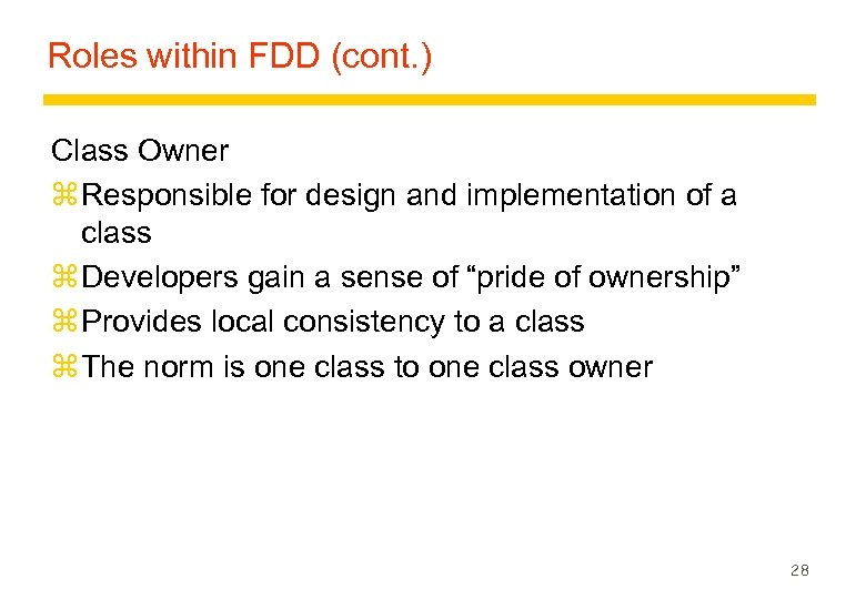 Roles within FDD (cont. ) Class Owner z Responsible for design and implementation of