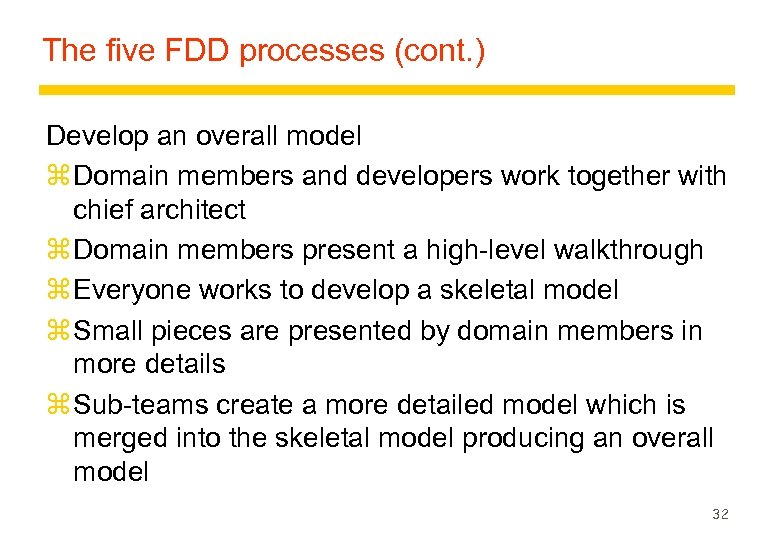 The five FDD processes (cont. ) Develop an overall model z Domain members and