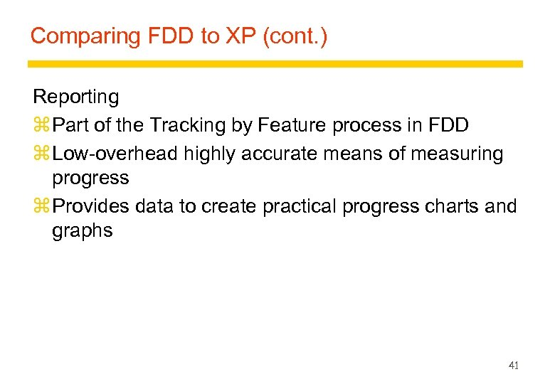 Comparing FDD to XP (cont. ) Reporting z Part of the Tracking by Feature