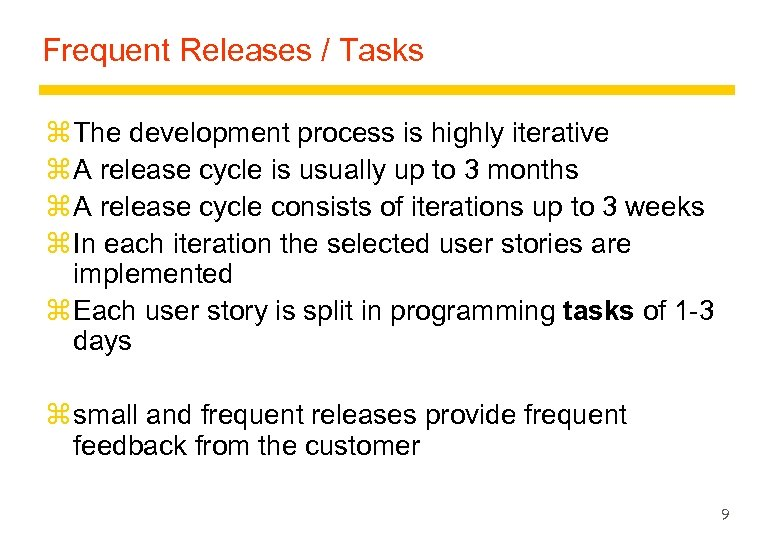 Frequent Releases / Tasks z The development process is highly iterative z A release