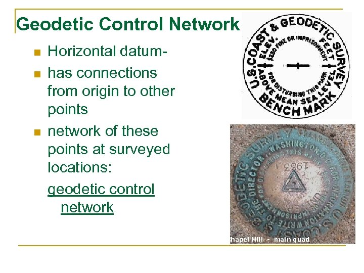 Geodetic Control Network n n n Horizontal datumhas connections from origin to other points