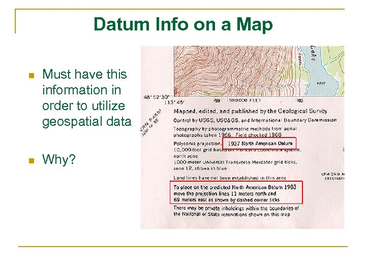 Datum Info on a Map n Must have this information in order to utilize