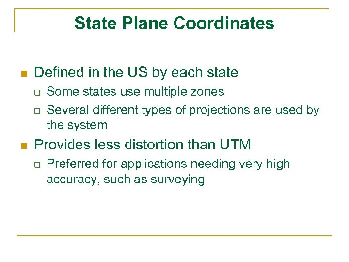 State Plane Coordinates n Defined in the US by each state q q n
