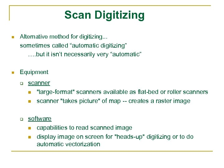 "Scan Digitizing n Alternative method for digitizing. . . sometimes called ""automatic digitizing"" …."