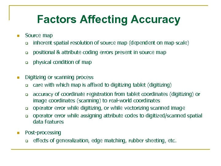 Factors Affecting Accuracy n Source map q inherent spatial resolution of source map (dependent