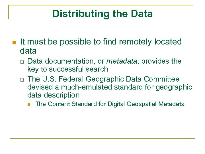 Distributing the Data n It must be possible to find remotely located data q