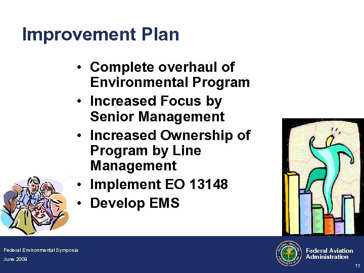 Improvement Plan • Complete overhaul of Environmental Program • Increased Focus by Senior Management
