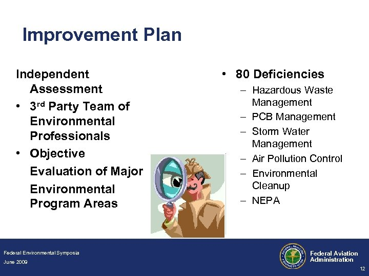 Improvement Plan Independent Assessment • 3 rd Party Team of Environmental Professionals • Objective