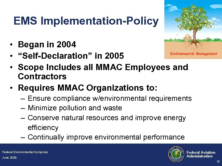 """EMS Implementation-Policy • Began in 2004 • """"Self-Declaration"""" in 2005 • Scope Includes all"""