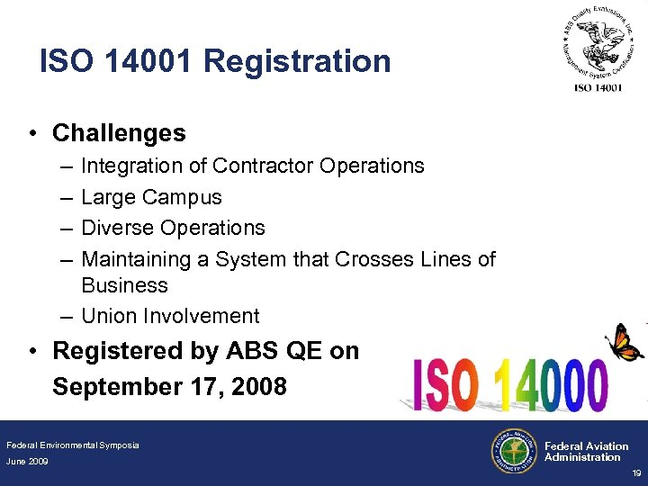 ISO 14001 Registration • Challenges – – Integration of Contractor Operations Large Campus Diverse