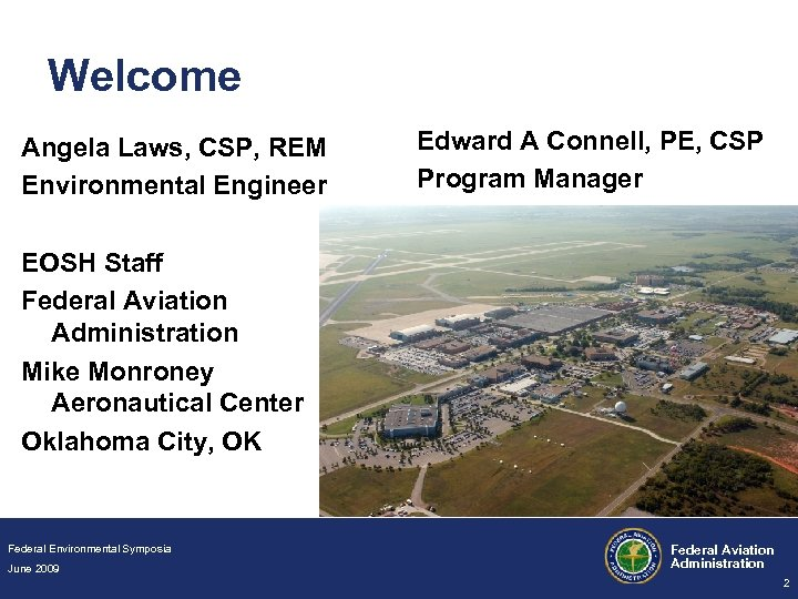 Welcome Angela Laws, CSP, REM Environmental Engineer Edward A Connell, PE, CSP Program Manager
