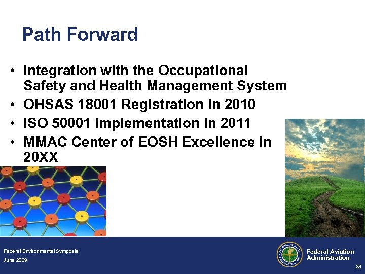 Path Forward • Integration with the Occupational Safety and Health Management System • OHSAS