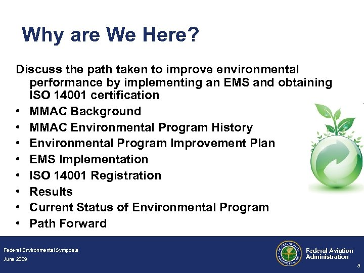 Why are We Here? Discuss the path taken to improve environmental performance by implementing