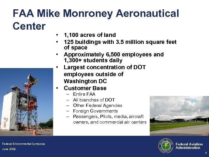 FAA Mike Monroney Aeronautical Center • 1, 100 acres of land • 125 buildings