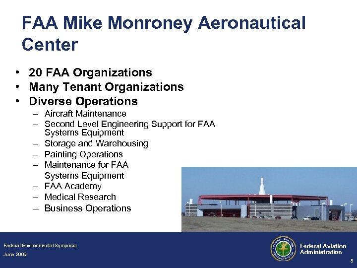 FAA Mike Monroney Aeronautical Center • 20 FAA Organizations • Many Tenant Organizations •