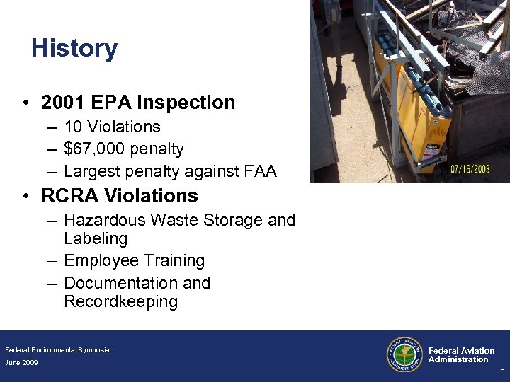 History • 2001 EPA Inspection – 10 Violations – $67, 000 penalty – Largest