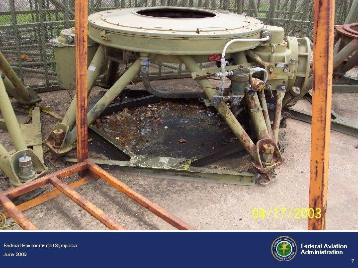 Federal Environmental Symposia June 2009 Federal Aviation Administration 7