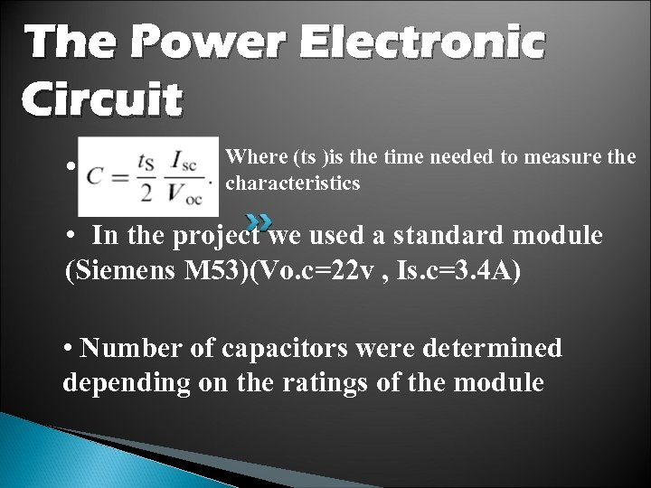 The Power Electronic Circuit • Where (ts )is the time needed to measure the