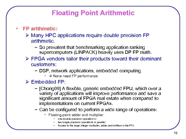 Floating Point Arithmetic • FP arithmetic: Ø Many HPC applications require double precision FP