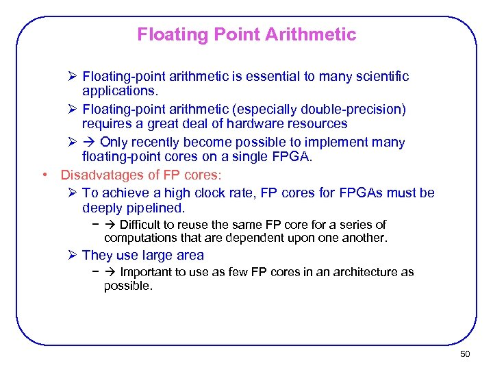 Floating Point Arithmetic Ø Floating-point arithmetic is essential to many scientific applications. Ø Floating-point