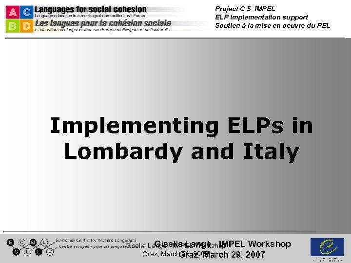 Project C 5 IMPEL ELP implementation support Soutien à la mise en oeuvre du