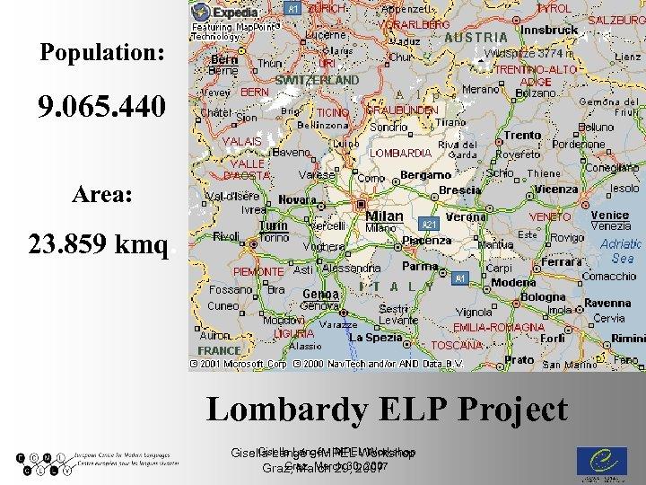 Population: 9. 065. 440 Area: 23. 859 kmq. Lombardy ELP Project Gisella Langé -