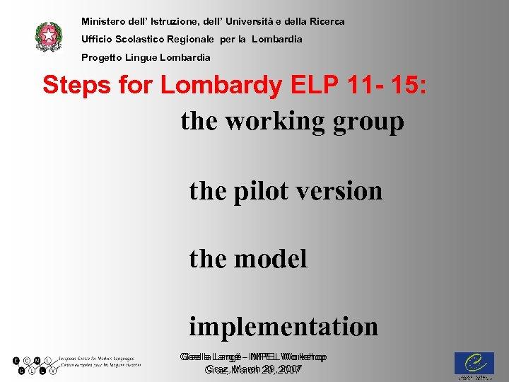 Ministero dell' Istruzione, dell' Università e della Ricerca Ufficio Scolastico Regionale per la Lombardia